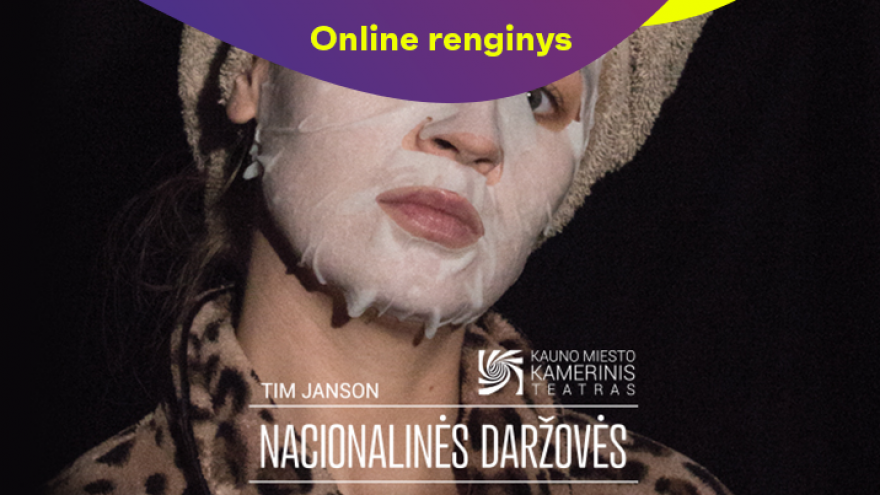 ONLINE: Kauno miesto kamerinis teatras NACIONALINĖS DARŽOVĖS (rež. A. Dilytė)