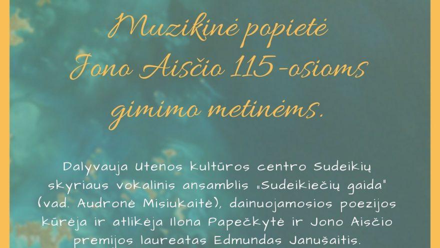 MUZIKINĖ POPIETĖ JONO AISČIO 115-OSIOMS GIMIMO METINĖMS