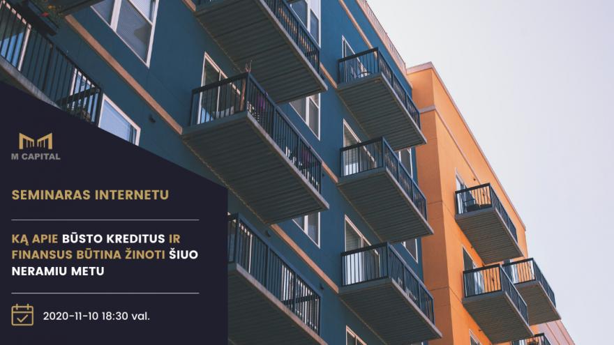 Ką apie būsto kreditus ir finansus būtina žinoti šiuo neramiu metu?