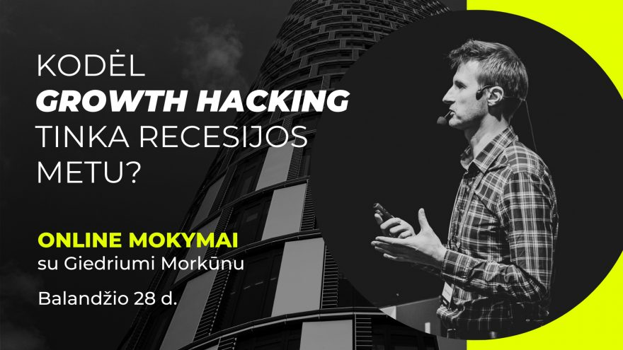 Kodėl Growth Hacking tinka recesijos metu?