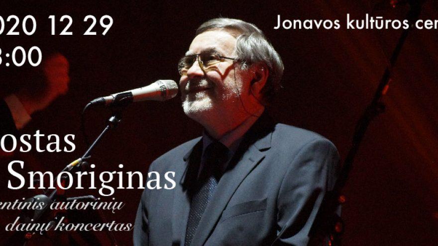 Kostas Smoriginas. Šventinis autorinių dainų koncertas|Jonava