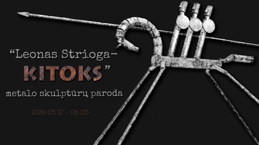 """""""Leonas Strioga – Kitoks"""""""