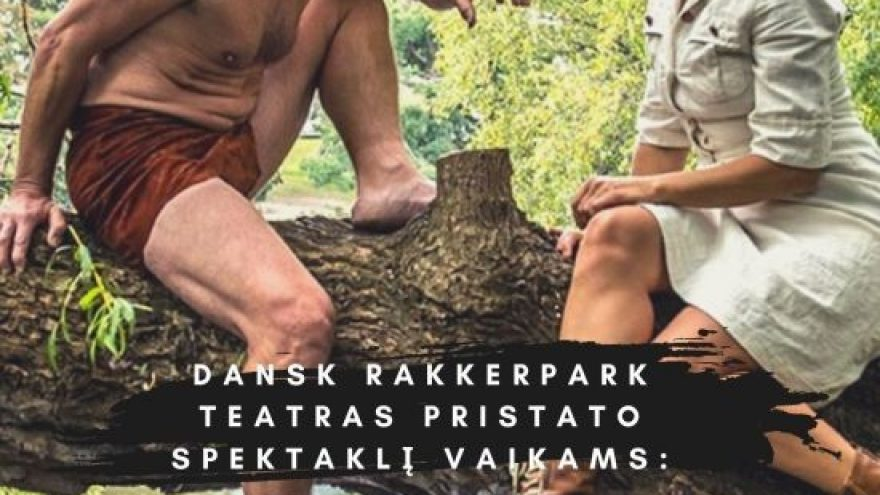 "Danijos vaikų teatras ""Dansk Rakkerpark"": ""Tam Vild"""