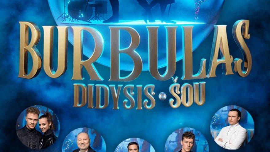 (ALYTUS) Didysis Šou Burbulas. Vasaros koncertinis turas