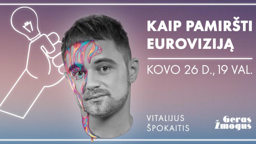 Vitalijus Špokaitis: Kaip pamiršti Euroviziją   Legendos