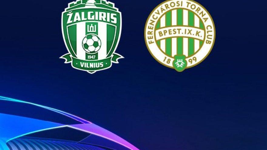 UEFA Čempionų lyga: Žalgiris – Ferencvaros