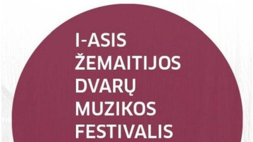 I-asis Žemaitijos dvarų muzikos festivalis