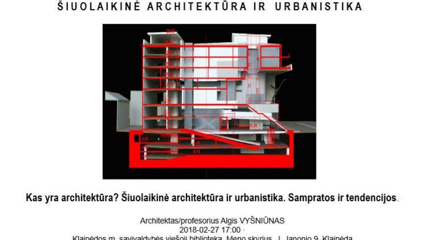"""Prasideda paskaitų ciklas """"Šiuolaikinė architektūra ir urbanistika"""""""