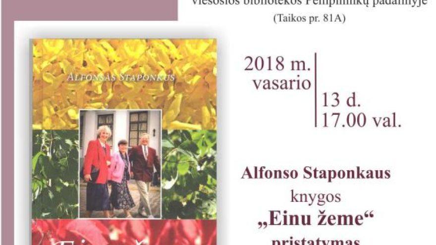 """Alfonso Staponkaus knygos """"Einu žeme"""" pristatymas"""