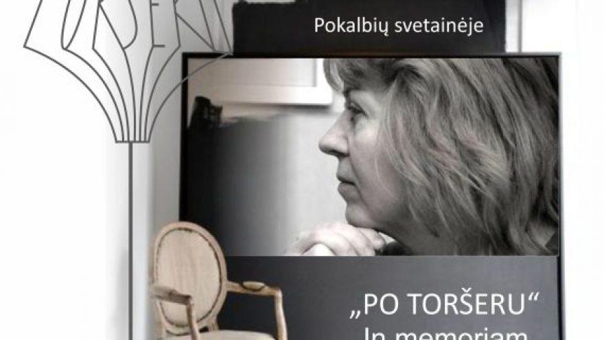 """""""Po toršeru"""" In memoriam Ivonai Žiemytei"""
