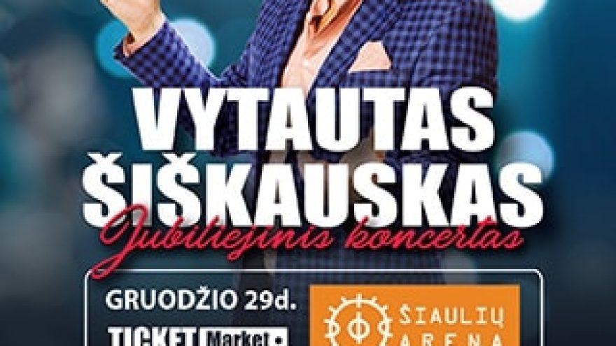 """VYTAUTAS ŠIŠKAUSKAS """"GRAŽIAUSI METAI – GERIAUSIOS DAINOS"""""""
