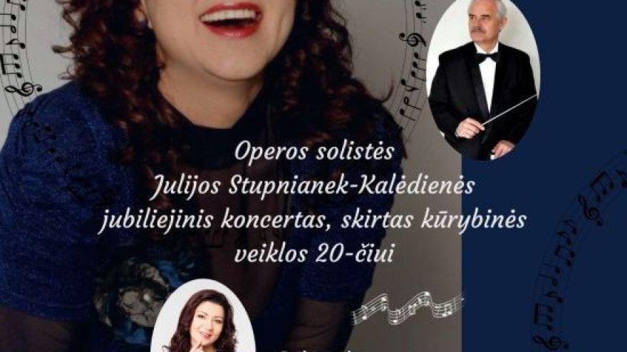 Koncertas, skirtas operos solistės Julijos Stupnianek Kalėdienės kūrybinės veiklos 20-čiui