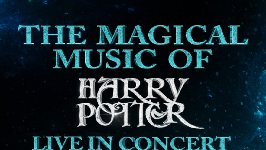 THE MAGICAL MUSIC OF HARRY POTTER – LIVE IN CONCERT WITH SYMPHONY ORCHESTRA