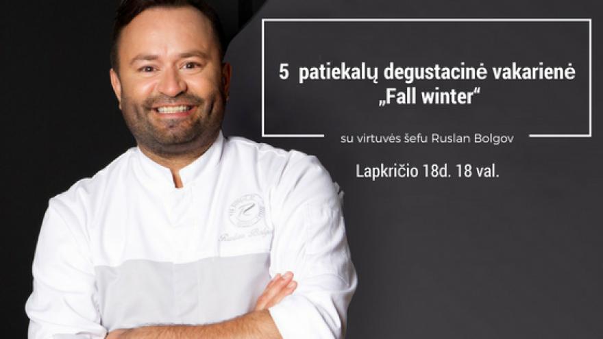 """Degustacinė vakarienė """"Fall winter"""" su virtuvės šefu Ruslan Bolgov"""