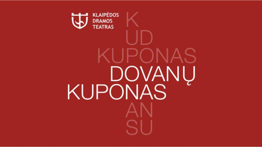 """Klaipėdos dramos teatro """"Dovanų kuponas"""""""
