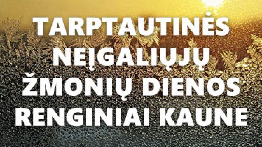 Tarptautinės neįgaliųjų žmonių dienos renginiai Kaune