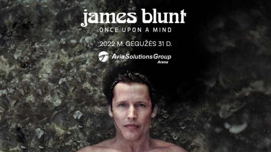 """JAMES BLUNT koncertas """"Once Upon A Mind Tour"""""""