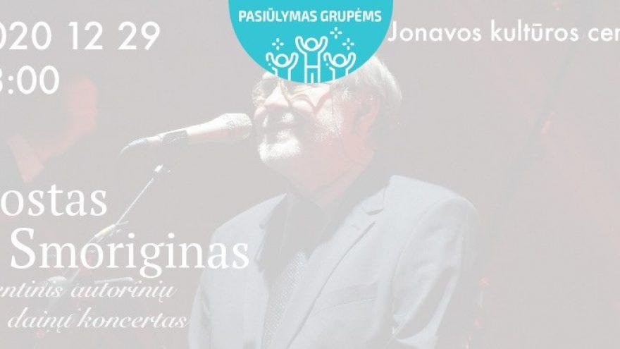 Pasiūlymai grupėms: Kostas Smoriginas. Šventinis autorinių dainų koncertas Jonava