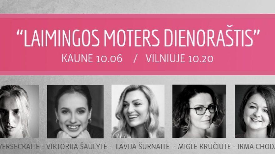 """Laimingos moters dienoraštis"" su Lavija Šurnaite (Vilniuje)"