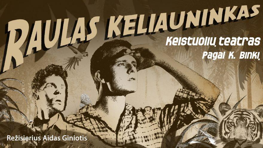 """KEISTUOLIAI   PREMJERA – Raulas keliauninkas Satyrinė agitacija pagal Kazio Binkio kūrybą / Profesionalių teatrų nacionalinės dramaturgijos festivalis ,,Pakeleivingi"""""""