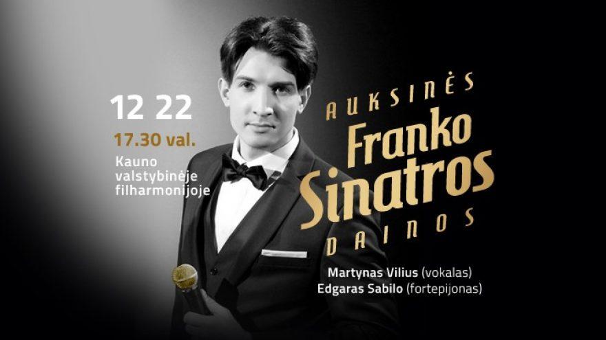 """Festivalis """"Muzikinės Kalėdos"""". AUKSINĖS FRANKO SINATROS DAINOS / MARTYNAS VILIUS / SABILO Nukeltas iš 2020 m. gruodžio 5 d., 18 val."""