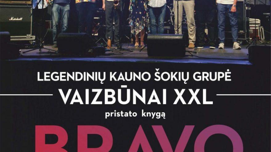 Legendinių Kauno šokių grupė VAIZBŪNAI XXL pristato knygą – BRAVO ESTRADAI!