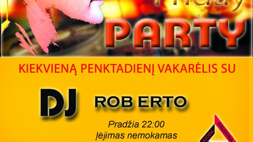 Friday party with DJ ROB ERTO