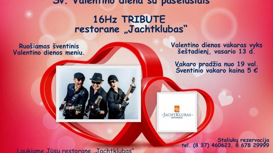 Šv. Valentino diena su pašėlusiais 16Hz TRIBUTE