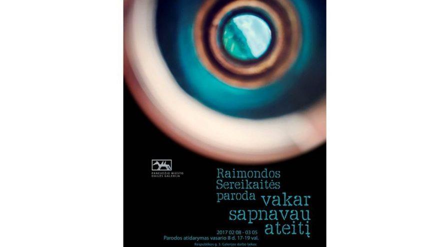 """Raimondos Sereikaitės paroda """"Vakar sapnavau ateitį"""""""
